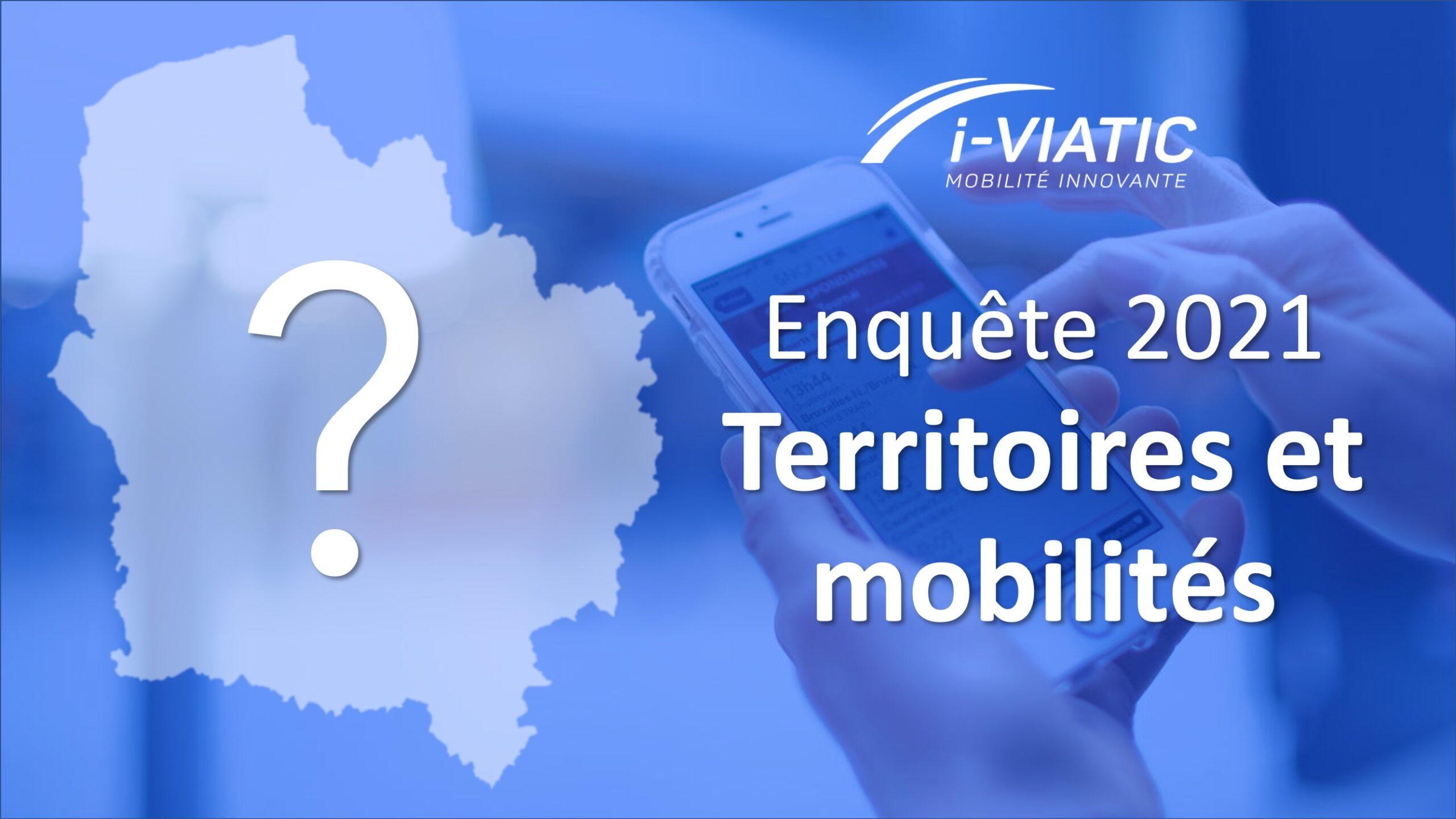Enquête i-Viatic Territoires & Mobilités