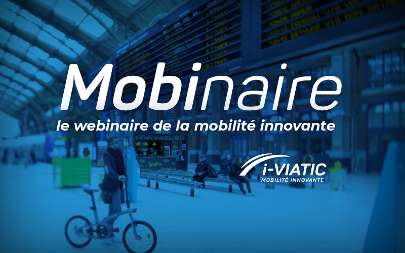 Mobinaire, le nouveau cycle de webinaires d'i-Viatic